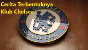 Cerita Terbentuknya Klub Chelsea